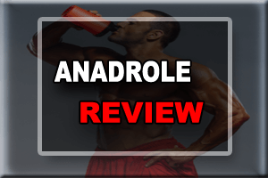 Anadrole Review – Is It Worth To Use For BodyBuilding ?