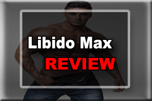 Libido Max Review – Is It A Scam Or Worth To Consider ?